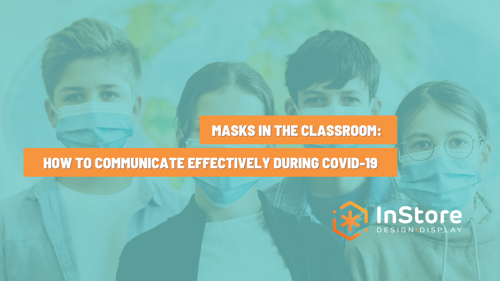 Masks in the Classroom: How to Communicate Effectively During COVID-19