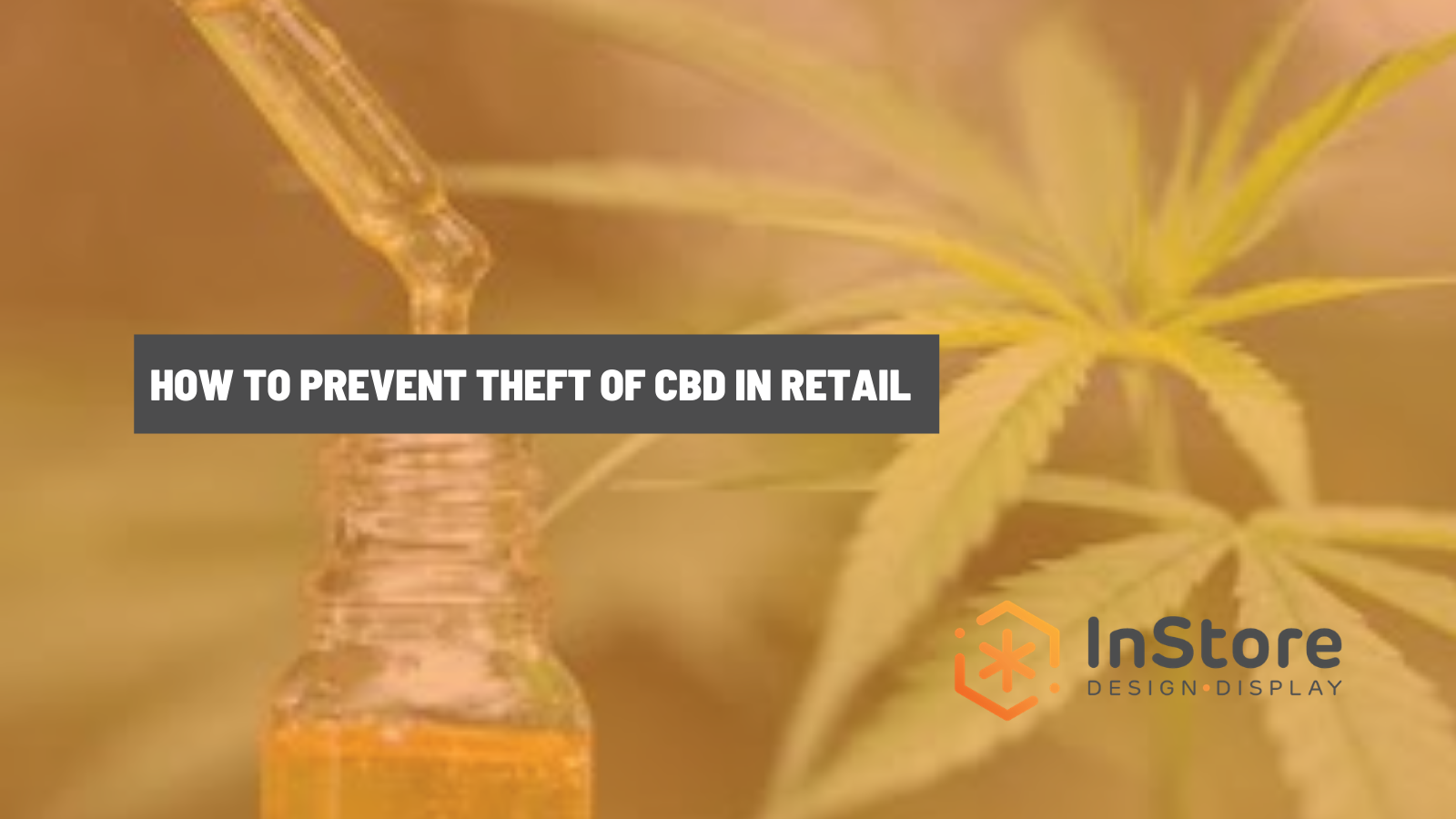 How to Prevent Theft: The Budding Problem in CBD Retail