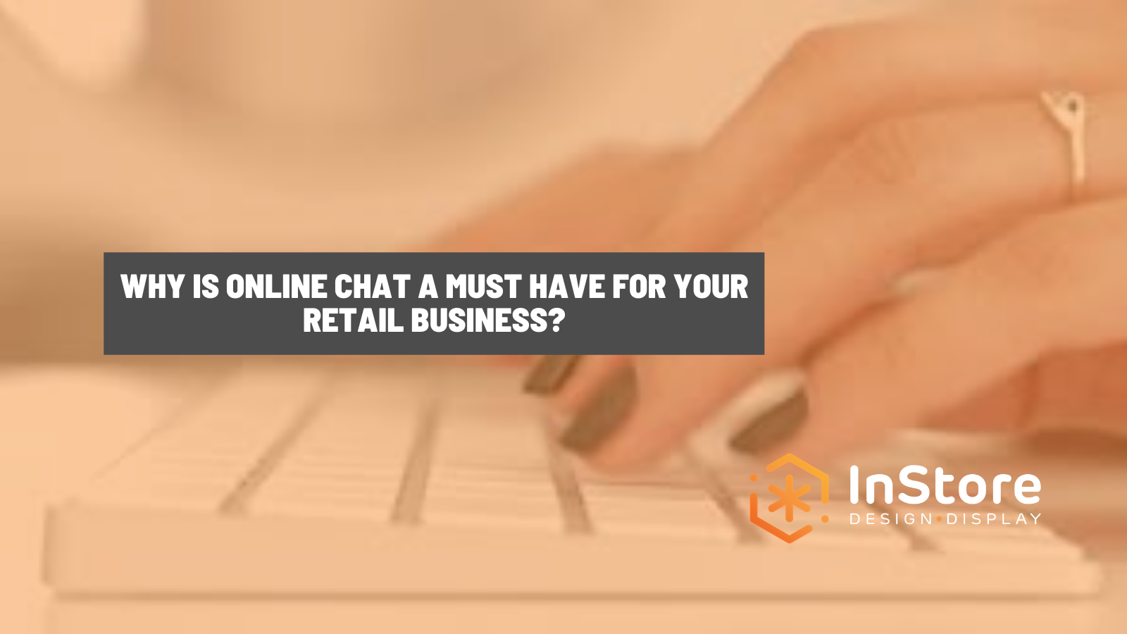 Online Chat: A Must-Have Retail Technology Tool