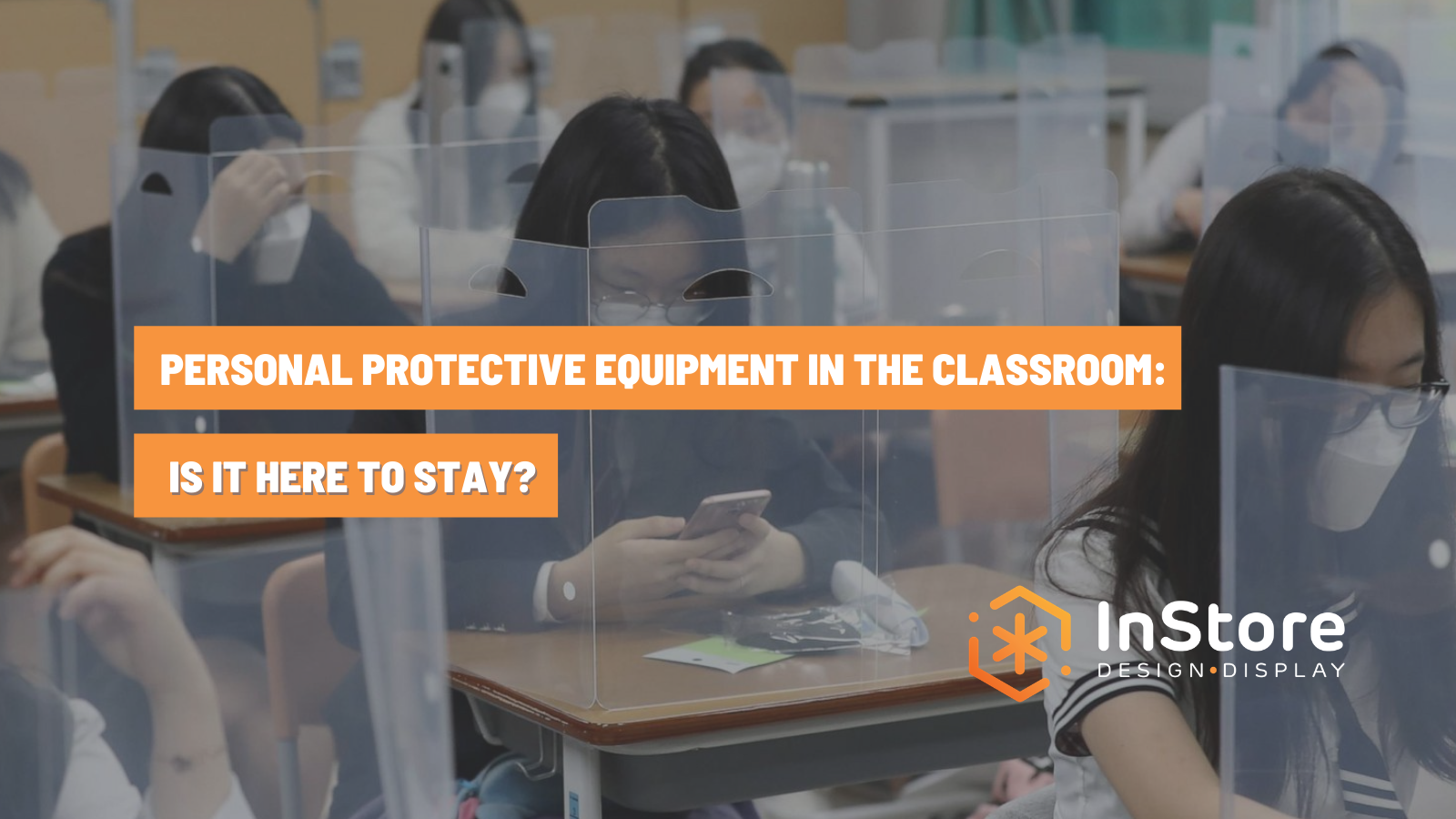 Classroom PPE: Is It Here to Stay?