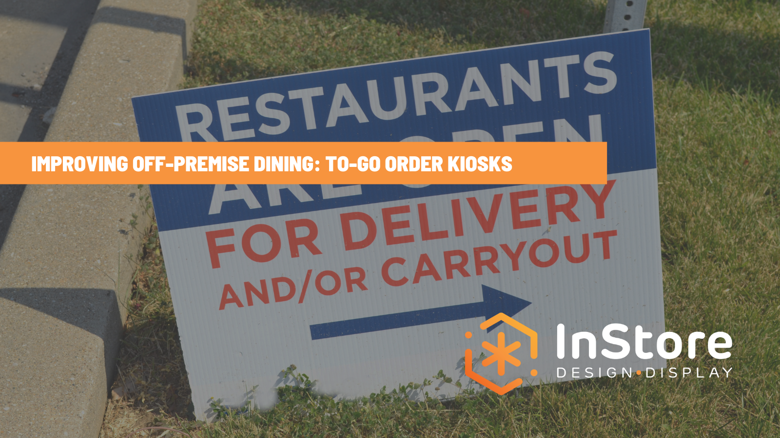 To-Go Order Kiosks: 5 Tips to Make Carryout and Delivery Work Better