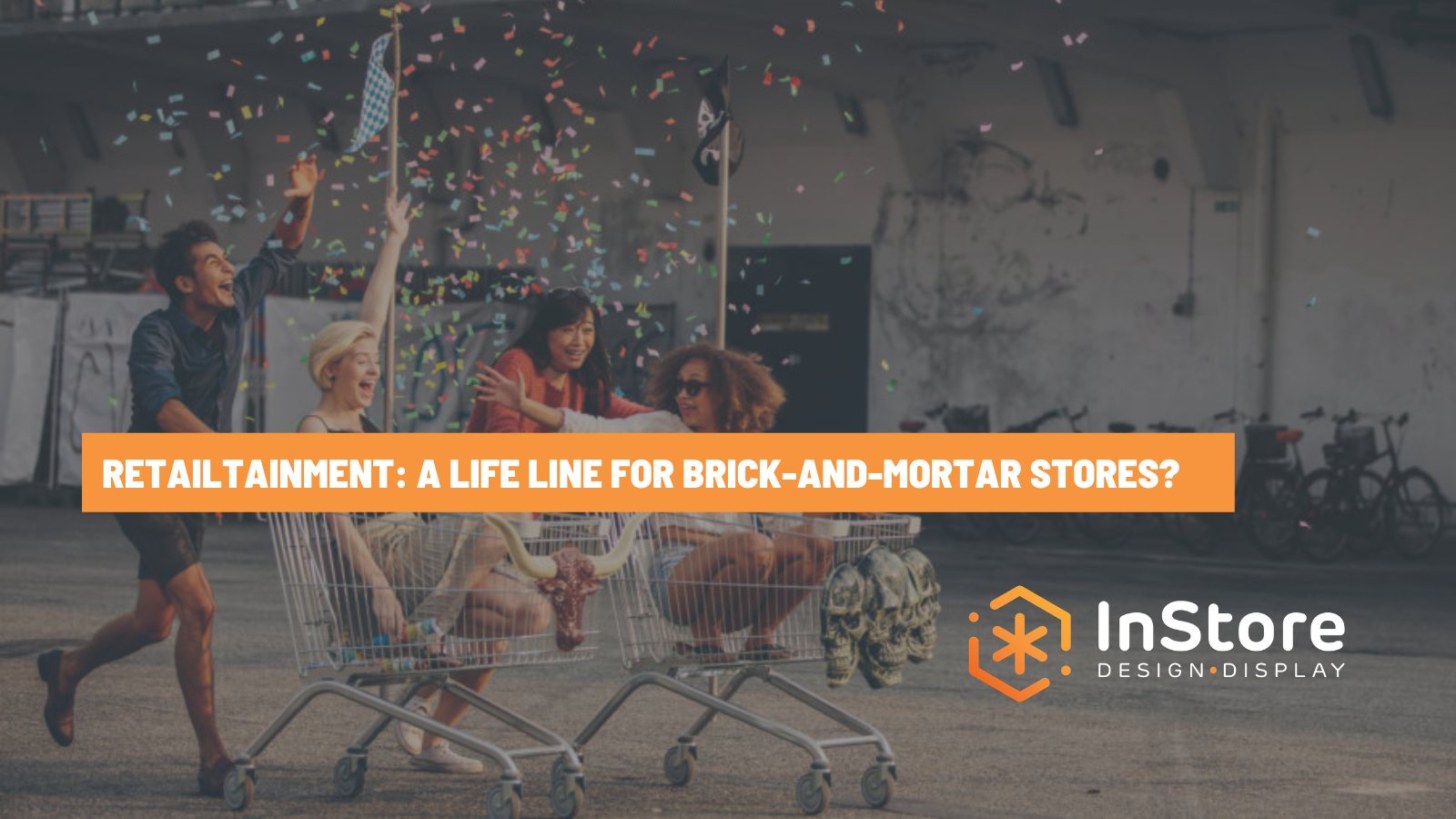 Retailtainment: How Experiential Retailing Can Save Brick-and-Mortar Stores
