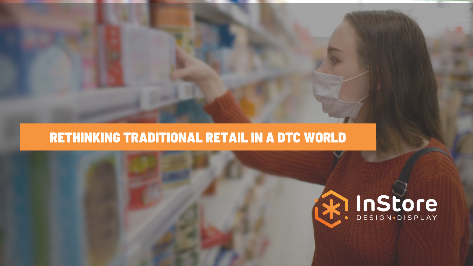 Rethinking Retail in a Direct-to-Consumer (DTC) World